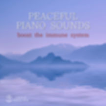 PEACEFUL PIANO SOUNDS【boost the immune system】