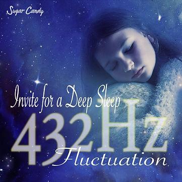Invite for a deep sleep~432 Hz fluctuation~