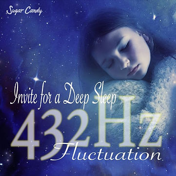 Invite for a deep sleep~432 Hz fluctuation~