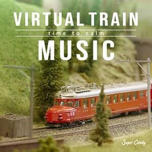 『Sugar Candy / Virtual Train Music 〜time to calm〜』11月13日リリース!