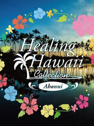 HEALING HAWAII COLLECTION Ahonui