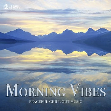 """Morning Vibes """"peaceful chill out music"""""""