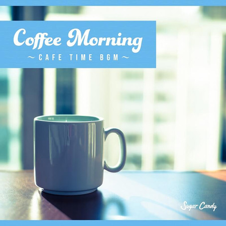 Chill Café Beats『Coffee Morning 〜Cafe Time BGM〜』6月26日リリース!