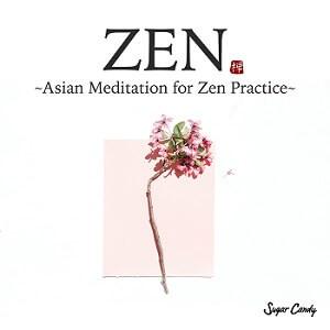 ZEN -Asian Meditation for Zen Practice-