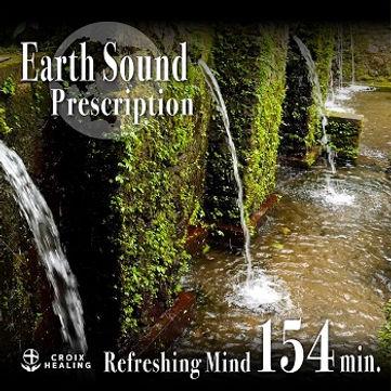 Earth Sound Prescription 〜Refreshing Mind〜 154min.