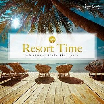 Resort Time ~Natural Cafe Guitar~