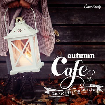 autumn cafe ~music playing in cafe~