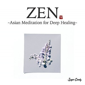 『Sugar Candy / ZEN -Asian Meditation for Deep Healing-』12月18日リリース!