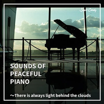 SOUNDS OF PEACEFUL PIANO ~There is always light behind the clouds
