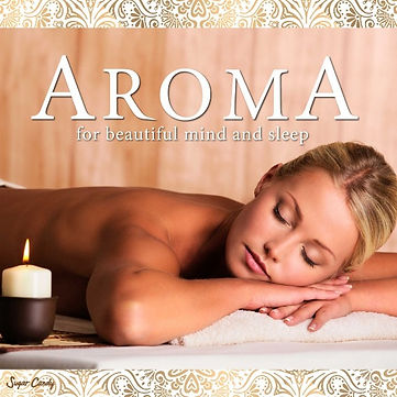 AROMA for beautiful mind and sleep