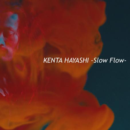 KENTA HAYASHI 「Slow Flow」配信NEW SINGLEを7月19日リリース!