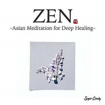 ZEN -Asian Meditation for Deep Healing-