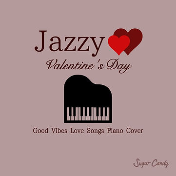 "Jazzy Valentine's Day ""Good Vibes Love Songs Piano Cover"""