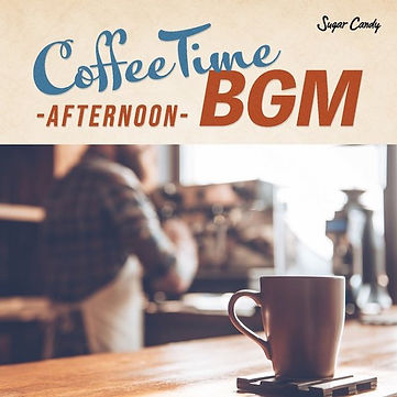 Coffee Time BGM~afternoon~