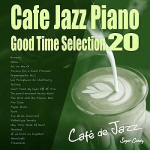 『Café de Jazz / Cafe Jazz Piano 〜Good Time Selection 20〜』10月9日リリース!