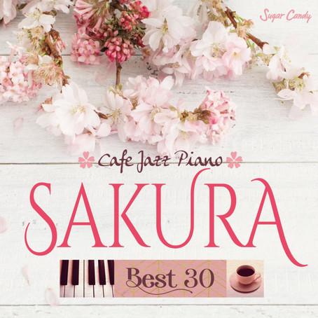 Moonlight Jazz Blue & JAZZ PARADISE『カフェで流れるジャズピアノ~SAKURA BEST 30』2月21日配信リリース!