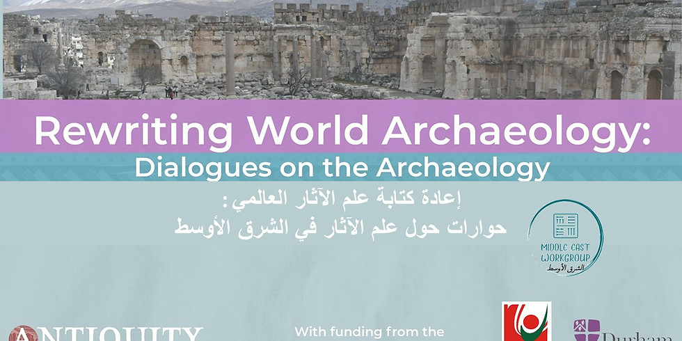 Rewriting World Archaeology: Dialogues on the Archaeology of the MENA region