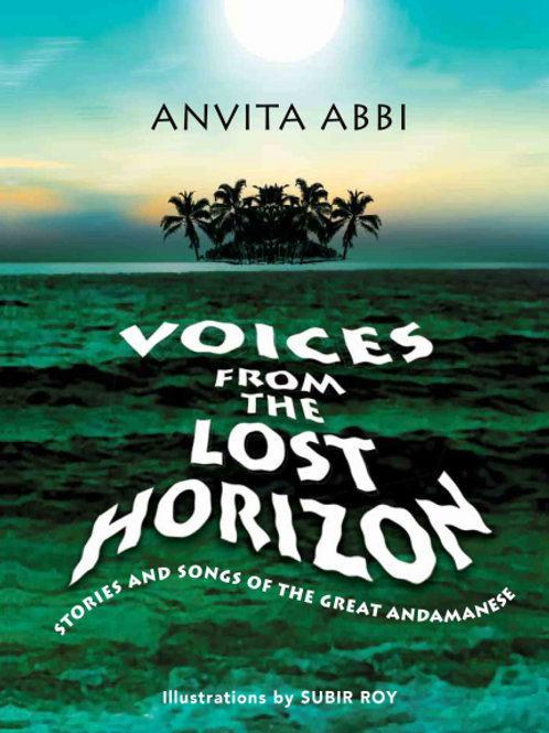 Voices from the Lost Horizon by Anvita Abbi