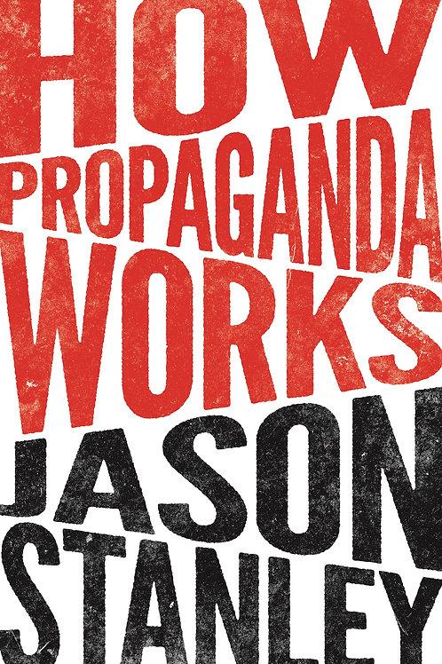 How Propaganda Works by Jason Stanley