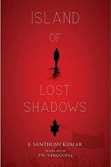 Island of Lost Shadows by E. Santhosh Kumar