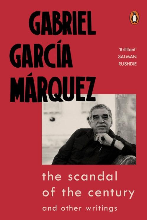 The Scandal of the Century by Gabriel García Márquez