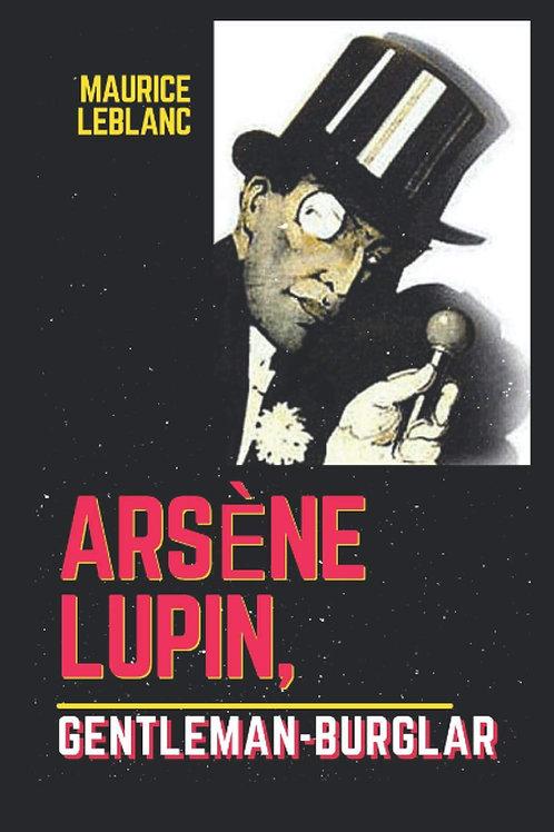 Arsène Lupin, Gentleman Burglar by Maurice Leblanc