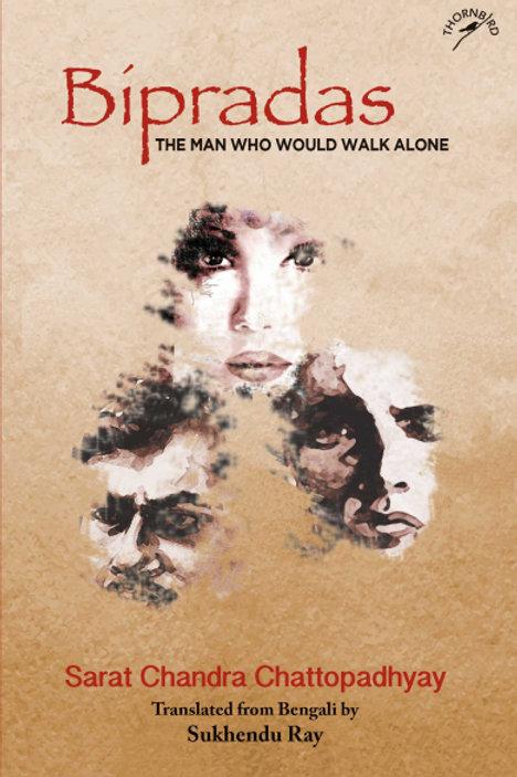 Bipradas The Man Who Would Walk Alone by Sarat Chandra Chattopadhyay