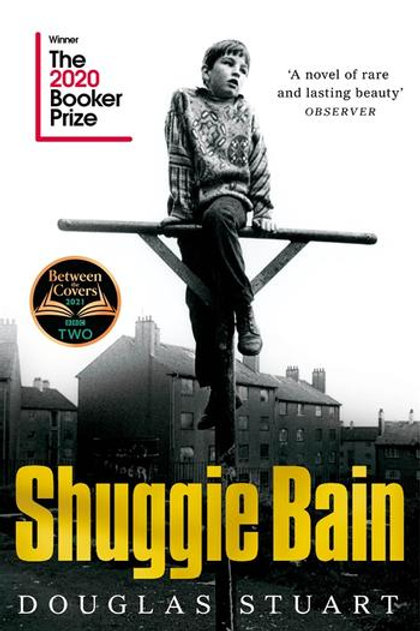 Shuggie Bain by Douglas Stuart - The 2020 Booker Prize Winner