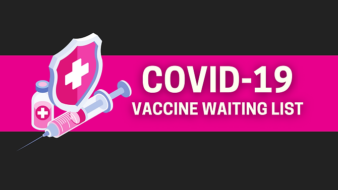COVID 19 Vaccine Waiting List (1).png