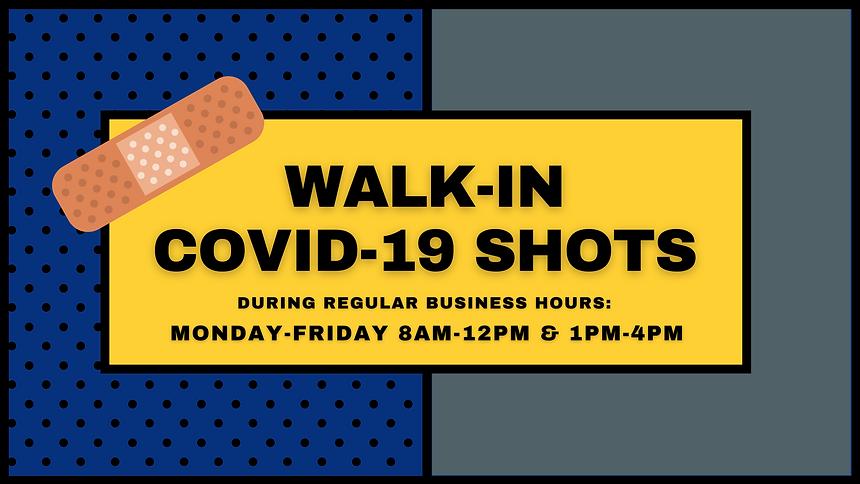 Walk-In COVID-19 shots.png