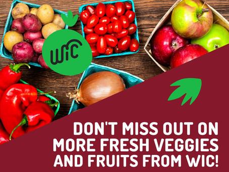 WIC is increasing Fruit & Vegetable Cash Value Beginning in June...