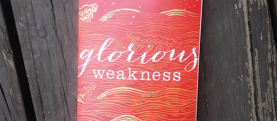 Glorious Weakness Book Review