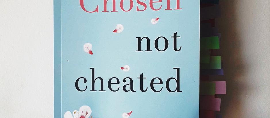 Chosen, not Cheated: A Book Review | #TeaAndWord #170