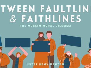 Between Faultlines and Faithlines - The Muslim Moral Dilemma