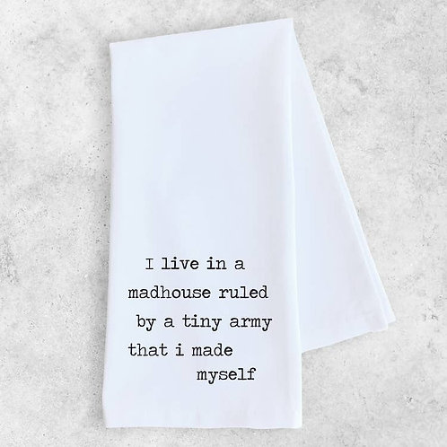 Live in a Madhouse TeaTowel