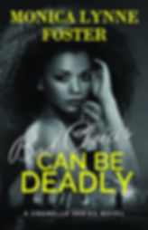 Bad Choices Can Be Deadly, Chanelle Series Novels
