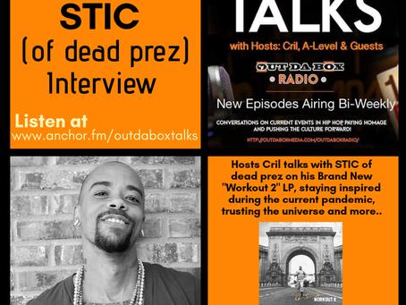 Out Da Box Talks Episode 18 (STIC of dead prez)