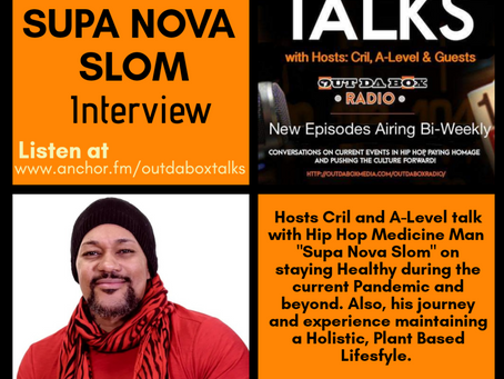 Out Da Box Talks Episode 19 (Supa Nova Slom Interview)