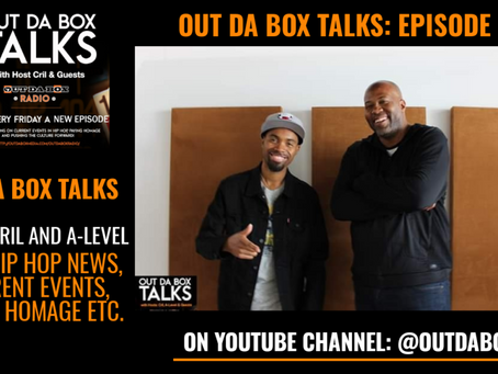 Out Da Box Talks Episode 36 (Cril and A-Level Talk Hip Hop News, Current Events, Giving Homage etc.)