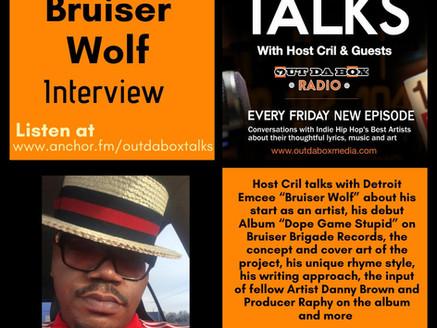 Out Da Box Talks Episode 85 - Bruiser Wolf Interview