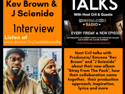 Out Da Box Talks Episode 58 (Kev Brown and J Scienide Interview)