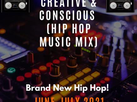 Creative and Conscious Hip Hop Mix (June, July 2021)