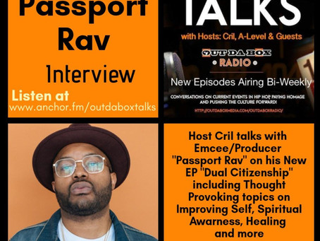 Out Da Box Talks Podcast: Episode 24 – Passport Rav Interview