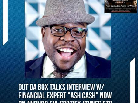 Out Da Box Talks Episode 5 (Ash Cash Interview)