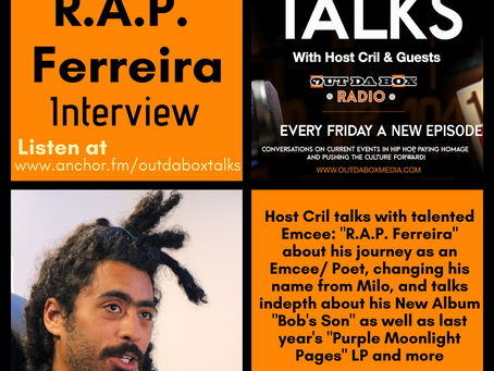 Out Da Box Talks Episode 59 - R.A.P. Ferreira Interview
