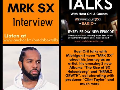 Out Da Box Talks Episode 81 - MRK SX Interview