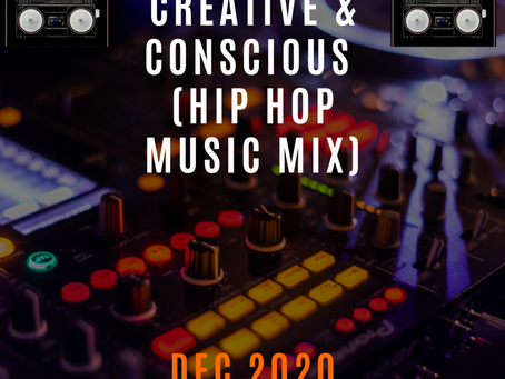 Creative and Conscious Hip Hop Mix (December 2020)