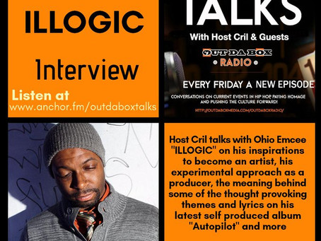 Out Da Box Talks Episode 49 – ILLOGIC Interview