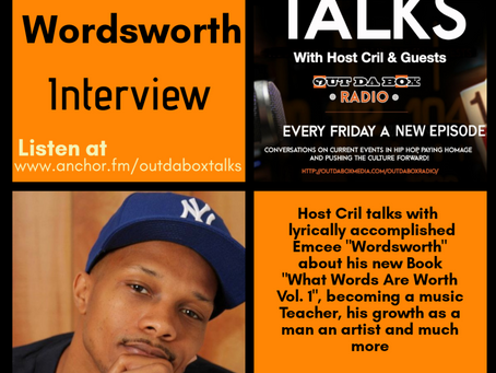 Out Da Box Talks Episode 34 (Wordsworth Interview) Video/Audio
