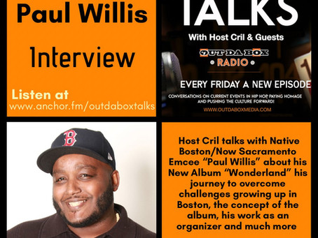 Out Da Box Talks - Paul Willis Interview